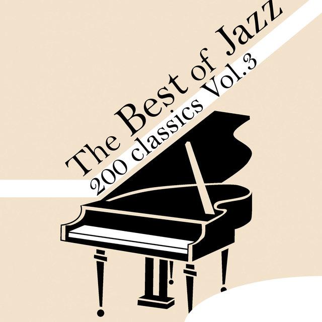 Couverture de The Best of Jazz 200 Classics, Vol.3