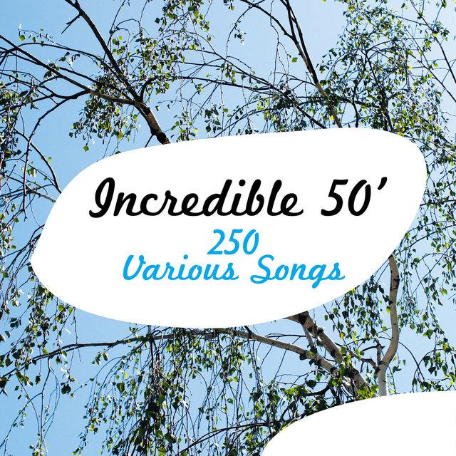 Couverture de Incredible 50' - 250 Various Songs