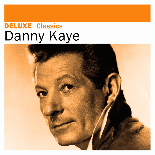 Couverture de Deluxe: Classics -Danny Kaye