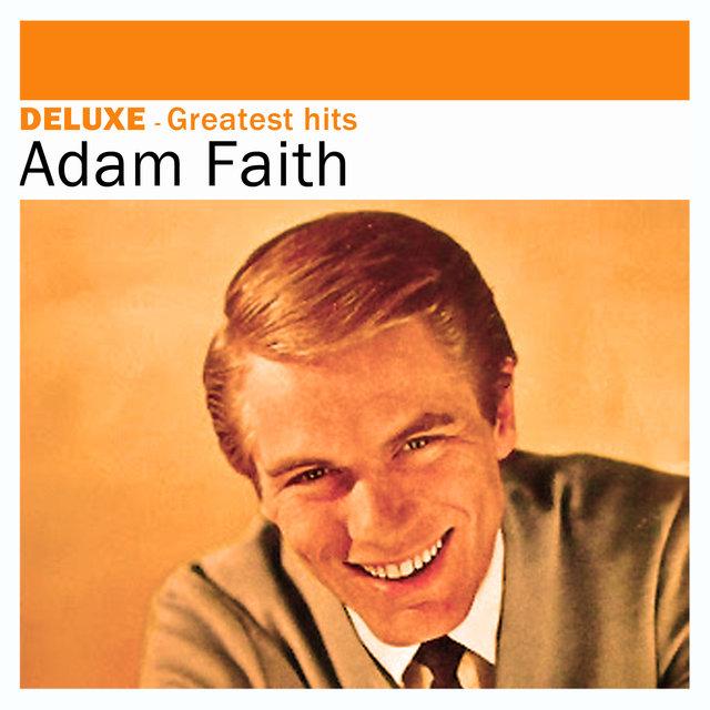 Deluxe: Greatest Hits -Adam Faith
