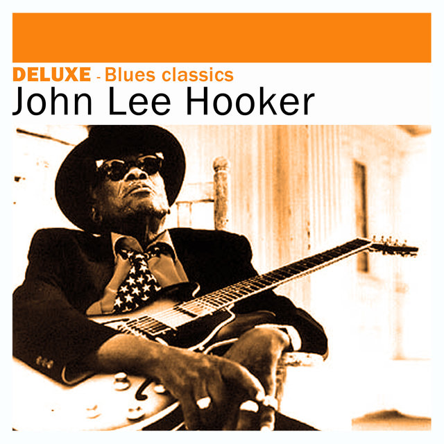 Deluxe: Blues Classics -John Lee Hooker