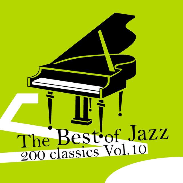 Couverture de The Best of Jazz 200 Classics, Vol.10