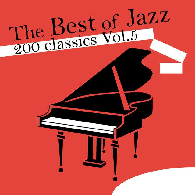 Couverture de The Best of Jazz 200 Classics, Vol.5