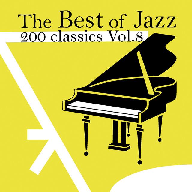 Couverture de The Best of Jazz 200 Classics, Vol.8