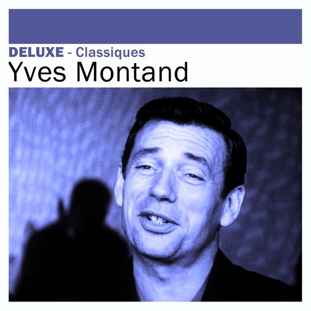 Deluxe: Classiques -Yves Montand