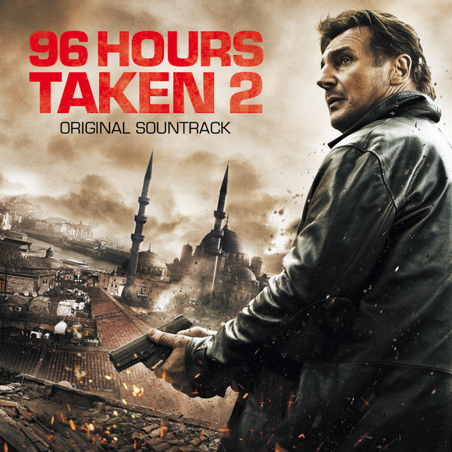 Taken 2 - 96 Hours (Original Motion Picture Soundtrack)