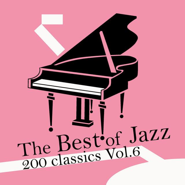 Couverture de The Best of Jazz 200 Classics, Vol.6