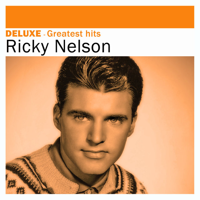 Deluxe: Greatest Hits -Ricky Nelson