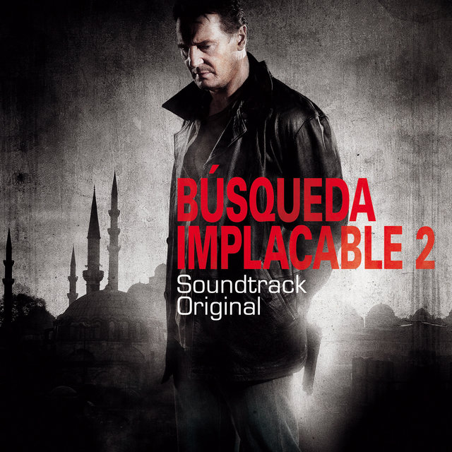 Búsqueda Implacable 2 (Original Motion Picture Soundtrack)