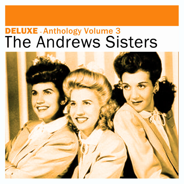 Couverture de Deluxe: Anthology, Vol. 3 -The Andrews Sisters