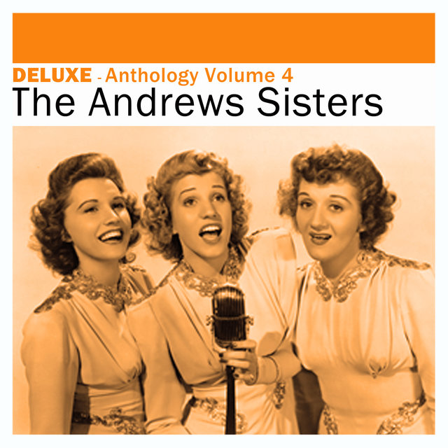Couverture de Deluxe: Anthology, Vol. 4 -The Andrews Sisters