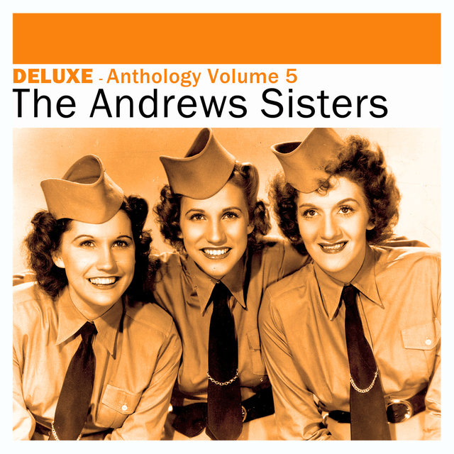 Couverture de Deluxe: Anthology, Vol. 5 -The Andrews Sisters