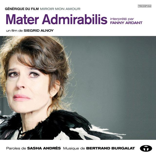"""Mater Admirabilis (Générique du film """"Miroir mon amour"""") - Single"""