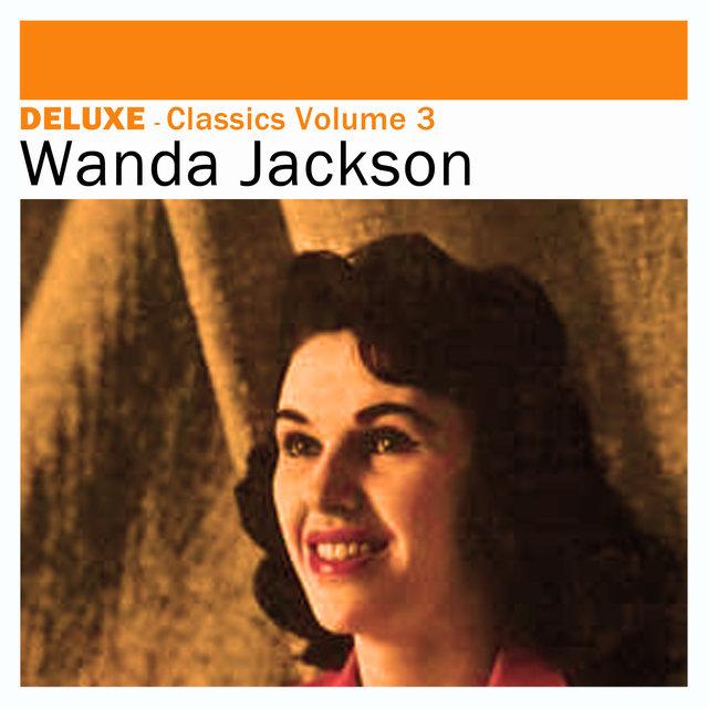 Deluxe: Classics, Vol. 3 -Wanda Jackson