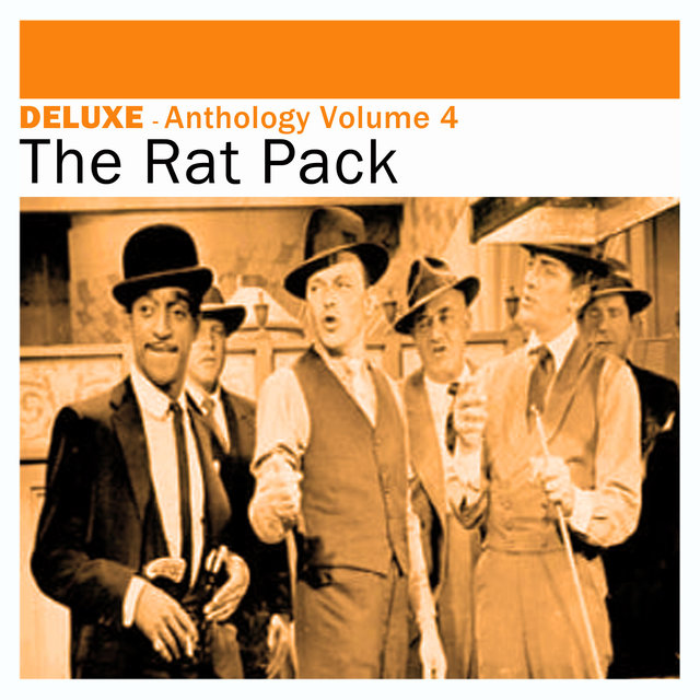 Deluxe: Anthology, Vol. 4 -The Rat Pack
