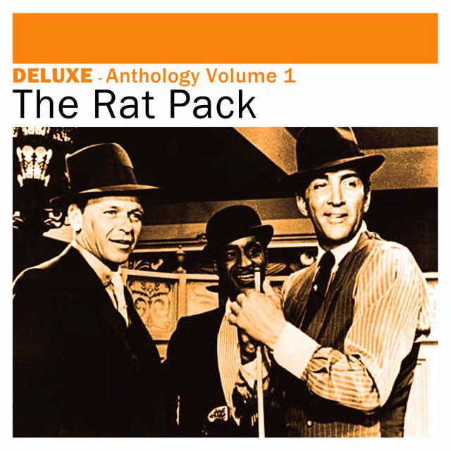 Deluxe: Anthology, Vol. 1 -The Rat Pack