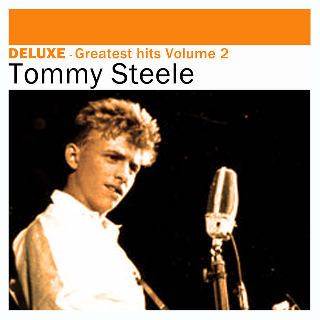 Deluxe: Greatest Hits, Vol. 2 - Tommy Steele