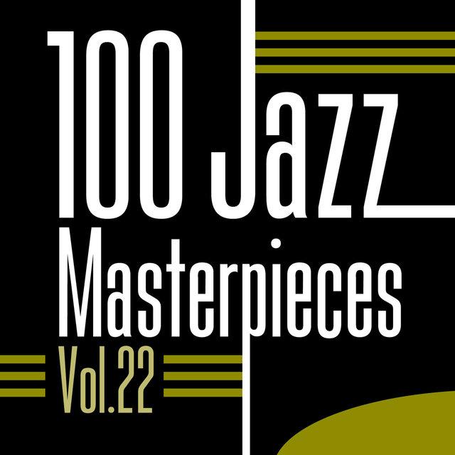 Couverture de 100 Jazz Masterpieces, Vol. 22