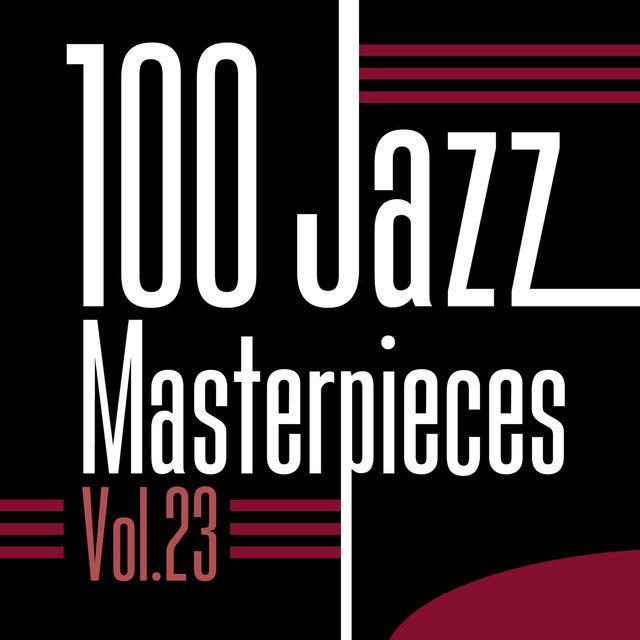 Couverture de 100 Jazz Masterpieces, Vol. 23