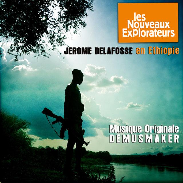 Les nouveaux explorateurs: Jérome Delafosse en Ethiopie (Musique originale du film)