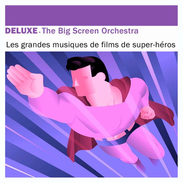 Deluxe: Les grandes musiques de films de super héros