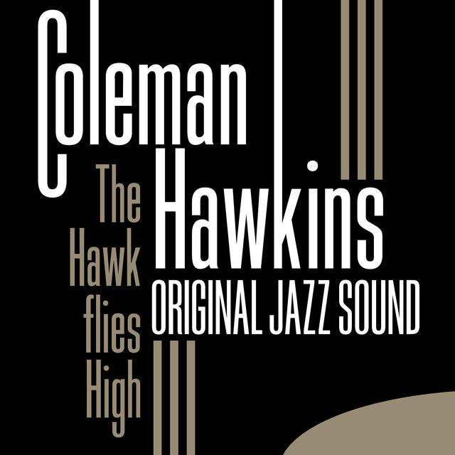 Couverture de Original Jazz Sound: The Hawk Flies High