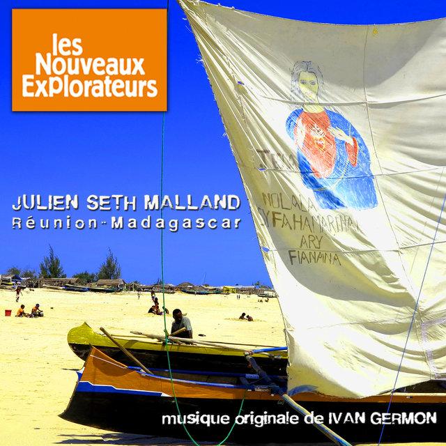 Les nouveaux explorateurs: Julien Seth Malland à Madagascar/La Réunion (Musique originale du film)