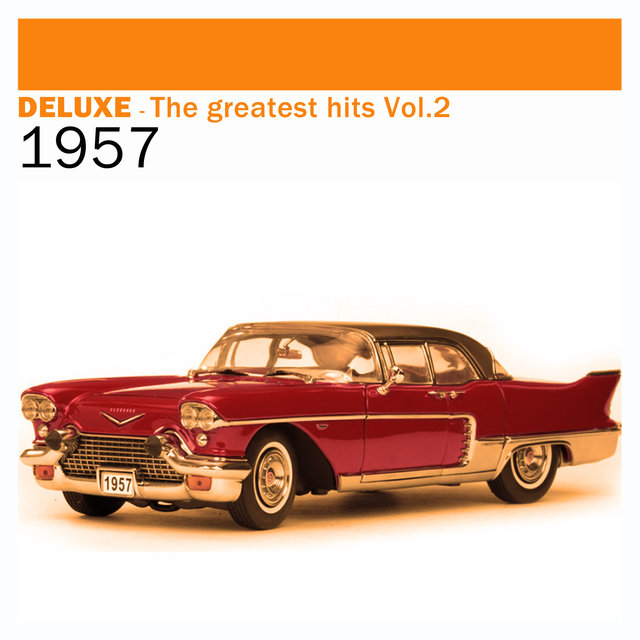 Couverture de Deluxe: The Greatest Hits, Vol. 2 – 1957