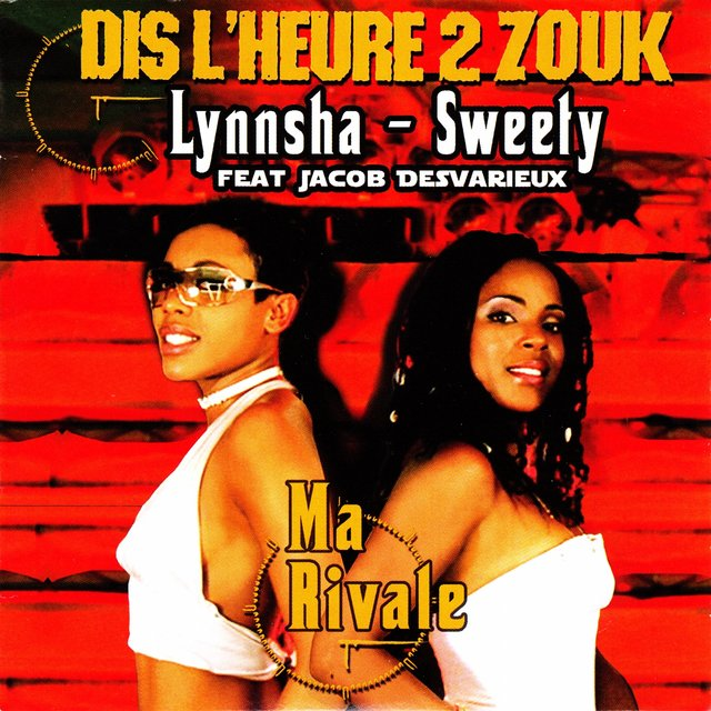Couverture de Dis l'heure 2 zouk: Ma rivale (feat. Jacob Desvarieux) - Single