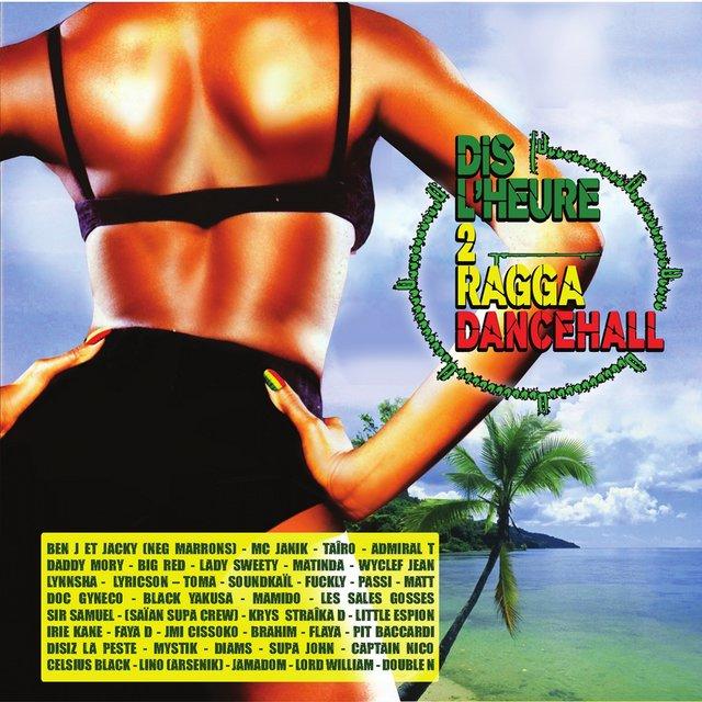 Dis l'heure 2 Ragga Dancehall