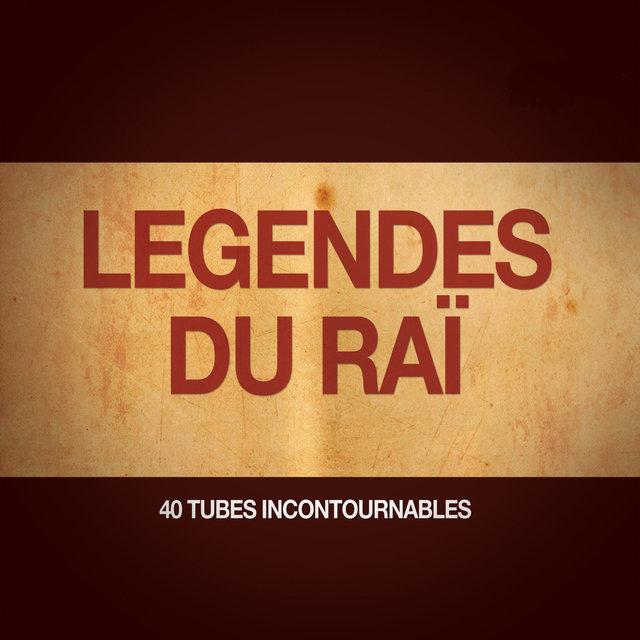 Les légendes du Raï (40 tubes incontournables)