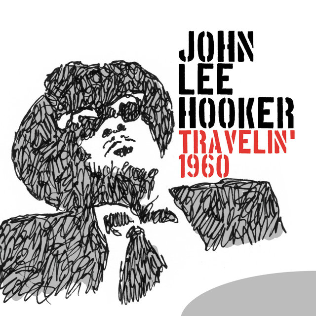 Travelin' 1960: John Lee Hooker
