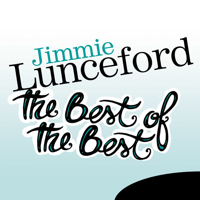 Couverture de The Best of the Best:Jimmie Lunceford