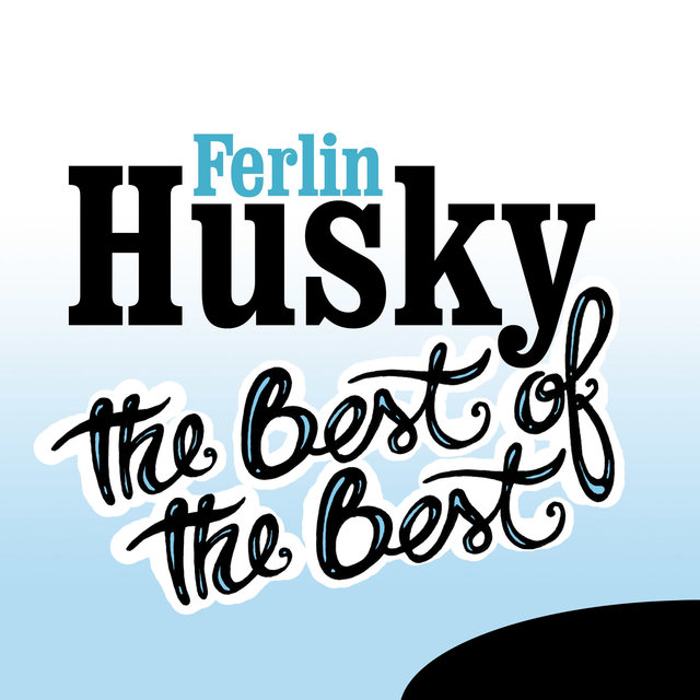 The Best of the Best: Ferlin Husky