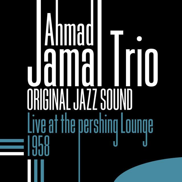 Original Jazz Sound: Live at the Pershing Lounge (1958)
