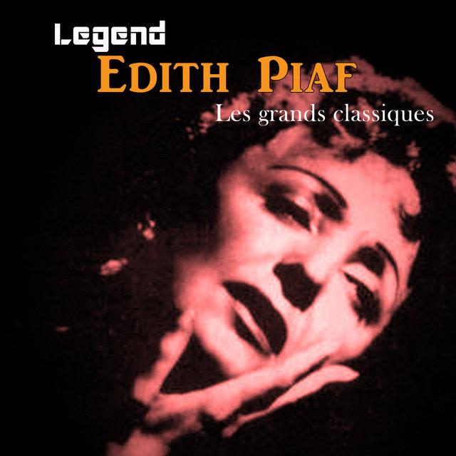 Legend: Edith Piaf, Les grands classiques