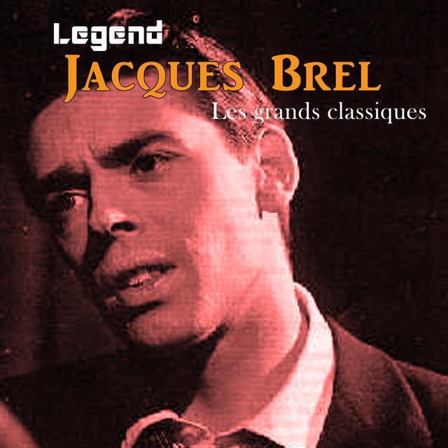 Legend: Jacques Brel, Les grands classiques