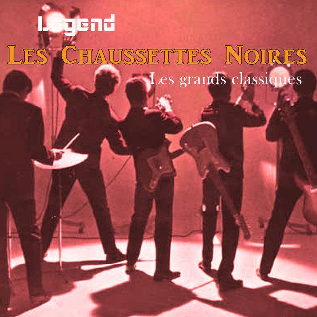 Legend: Les grands classiques -Les Chaussettes Noires