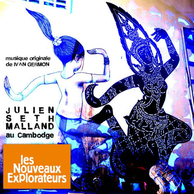 Les nouveaux explorateurs: Julien Seth Malland au Cambodge(Musique originale du film)