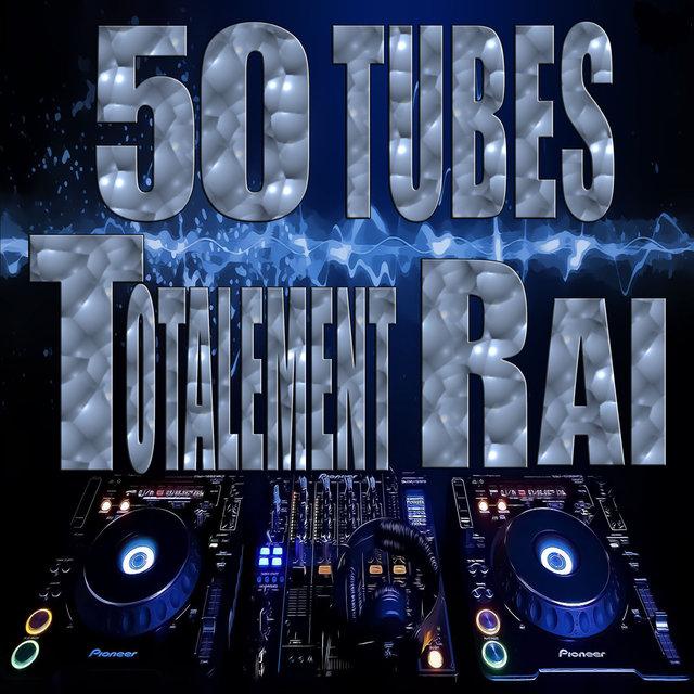 Totalement Raï, 50 tubes