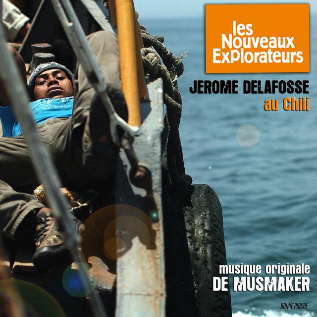 Les nouveaux explorateurs: Jérome Delafosse au Chili (Musique originale du film)