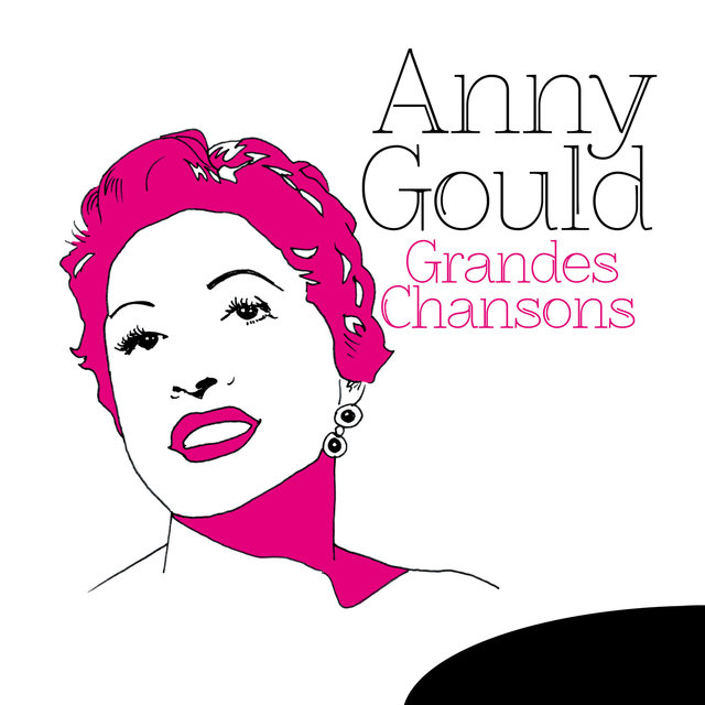 Grandes Chansons: Anny Gould