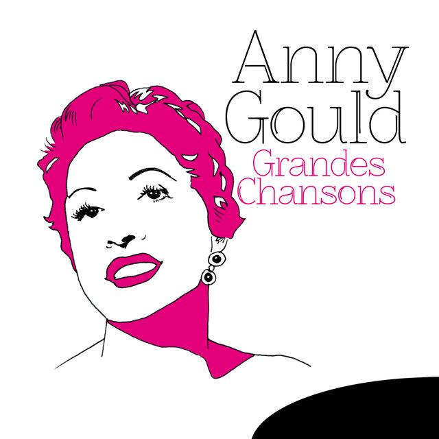 Couverture de Grandes Chansons: Anny Gould