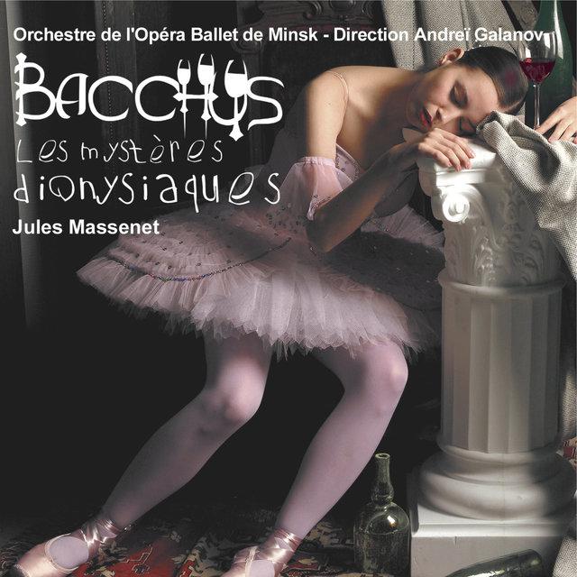 Massenet: Bacchus, les mystères dionysiaques