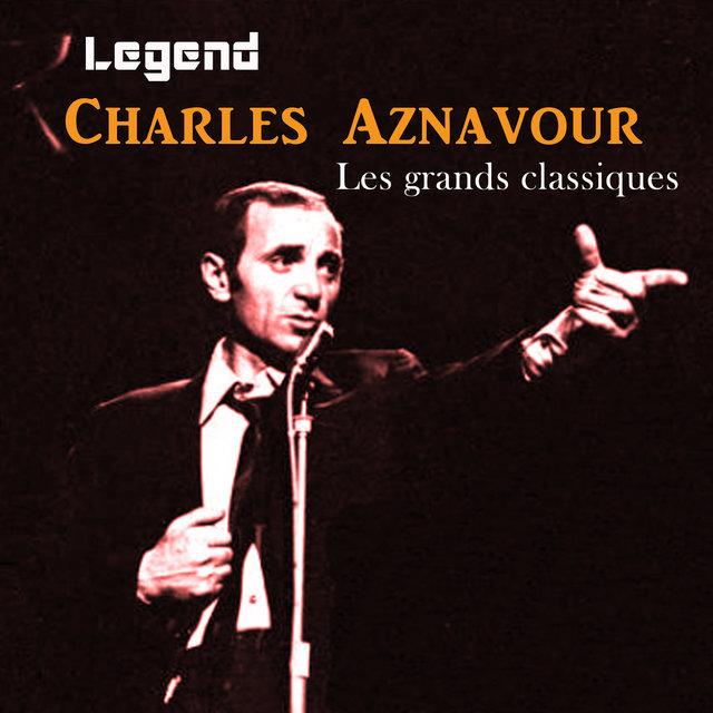 Couverture de Legend: Les grands classiques - Charles Aznavour
