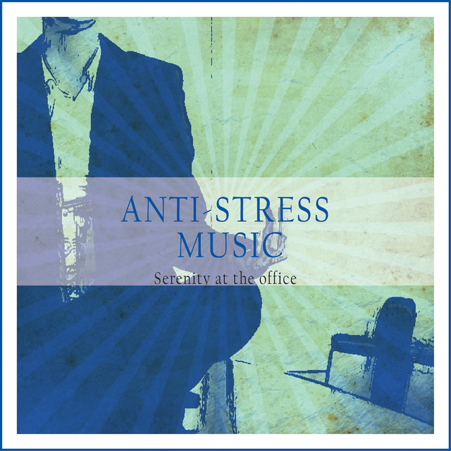 Couverture de Anti-Stress Music (Serenity at the Office)