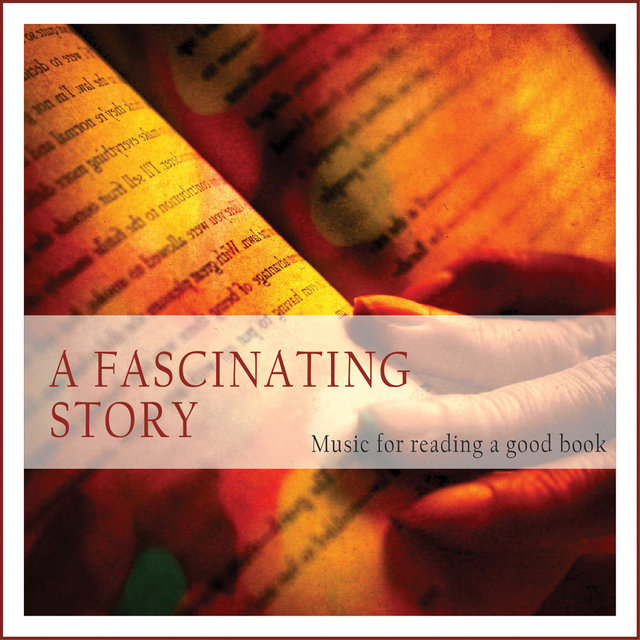 Couverture de A Fascinating Story (Music for Reading a Good Book)