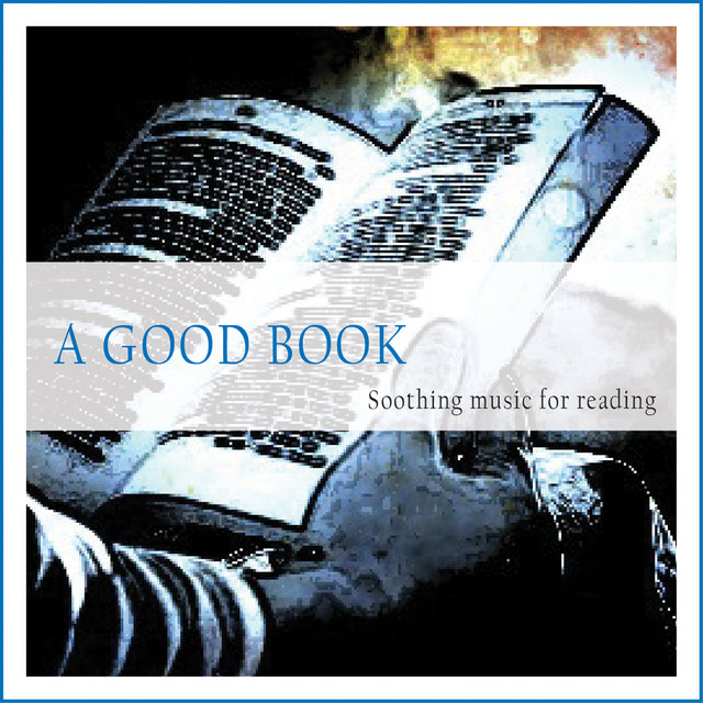 Couverture de A Good Book (Soothing Music for Reading)