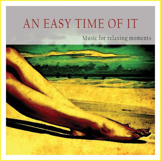 Couverture de An Easy Time of It (Music for Relaxing Moments)