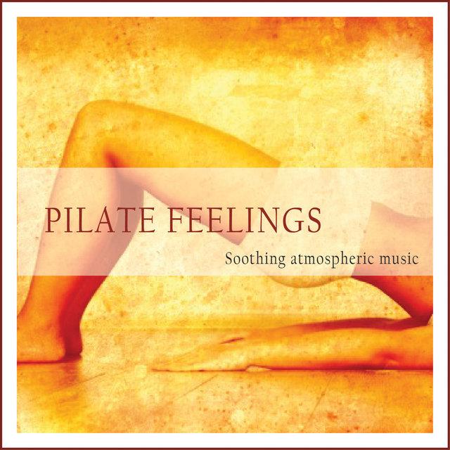 Pilate Feelings (Soothing Atmospheric Music)